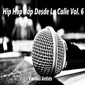 Hip Hop Rap Desde La Calle Vol. 6 de Various Artists