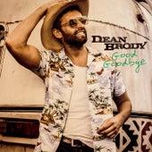 Good Goodbye by Dean Brody