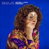 Maybe I Love Kokomo by Milk (3)