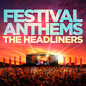 Festival Anthems – The Headliners by Various Artists
