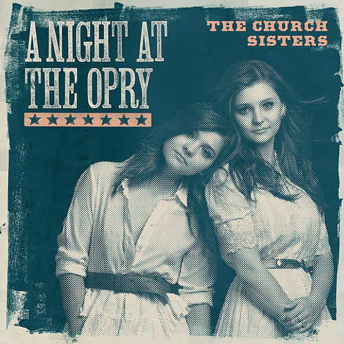 A Night At The Opry by The Church Sisters