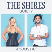Guilty (Acoustic) by The Shires