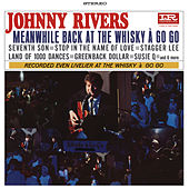 Meanwhile Back At The Whisky A Go Go (Live) by Johnny Rivers