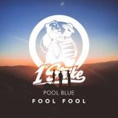 Fool Fool by Pool Blue