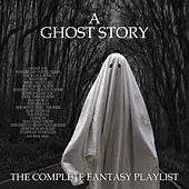 A Ghost Story - The complete Fantasy Playlist de Various Artists