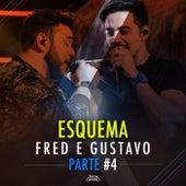 Esquema (Parte 4) (Ao Vivo) de Fred & Gustavo