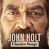 John Holt Classics Songs by John Holt