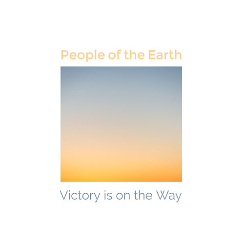 Victory Is on the Way by People Of The Earth