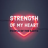 Strength of My Heart by People Of The Earth