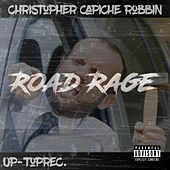 Road Rage by Christopher Capiche Robbin