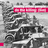 (Live) by Mostly Other People Do the Killing