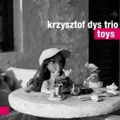 Toys de Krzysztof Dys Trio