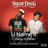 U Name It Holiday Anthem by Snoop Dogg