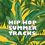 Hip Hop Summer Tracks by Various Artists