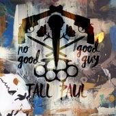 No Good Good Guy von Tall Paul