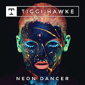 Neon Dancer by Tiggi Hawke