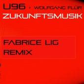 Zukunftsmusik (Fabrice Lig Remix) by U96