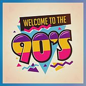 Welcome to the 90S von Various Artists