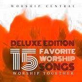 15 Favorite Worship Songs (Deluxe Edition) de Worship Together