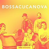 BossaCucaNova (Rdio Sessions) van BossaCucaNova