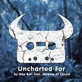 Uncharted For by Dan Bull