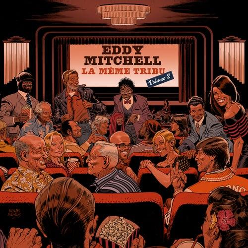 La même tribu (Vol. 2) by Eddy Mitchell
