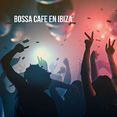 Bossa Cafe en Ibiza by Various Artists