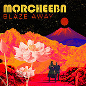 Blaze Away by Morcheeba