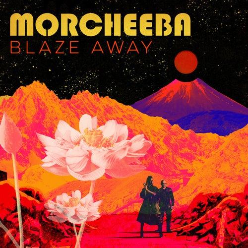 Blaze Away by Morcheeba