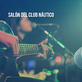 Salón del Club Náutico by Various Artists