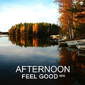 Afternoon Feel Good Mix by Various Artists
