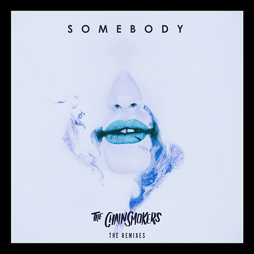 Somebody - Remixes de The Chainsmokers