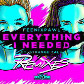 Everything I Needed (Remixes) by Feenixpawl