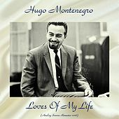 Loves Of My Life (Analog Source Remaster 2018) by Hugo Montenegro