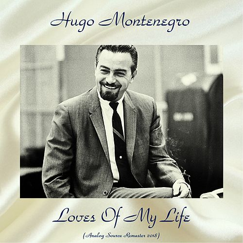 Loves Of My Life (Analog Source Remaster 2018) de Hugo Montenegro