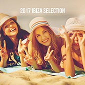 2017 Ibiza Selection by Various Artists