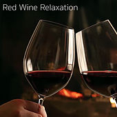 Red Wine Relaxation de Various Artists