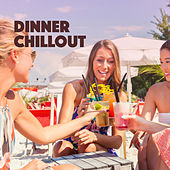 Dinner Chillout by Various Artists