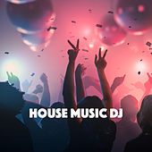 House Music DJ by Various Artists