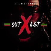 OutXast by St. Matthew