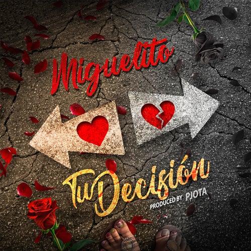 Tu Decision by Miguelito