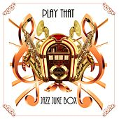 Play That Jazz Jukebox by Various Artists