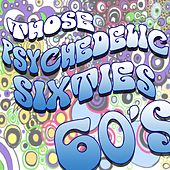 Those Psychedelic Sixties by Various Artists