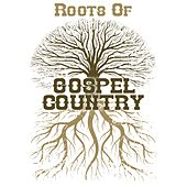 Roots of Gospel Country by Various Artists