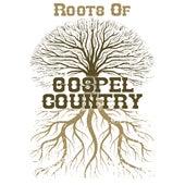 Roots of Gospel Country de Various Artists