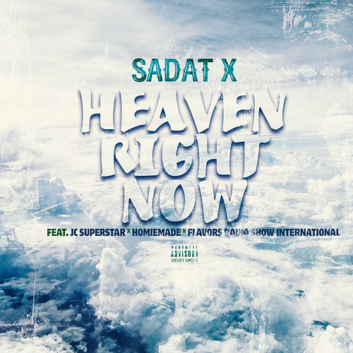 Heaven Right Now (feat. JC Superstar, Homiemade & Flavors Radio Show International) by Sadat X