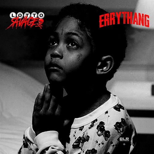 Errythang by Lotto Savage