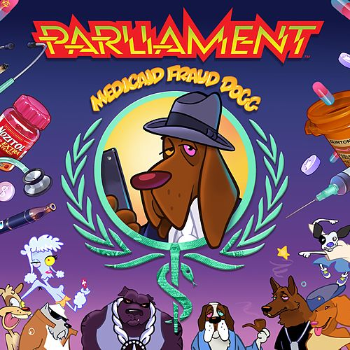 Medicaid Fraud Dogg by Parliament