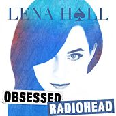 Obsessed: Radiohead by Lena Hall