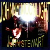 Johnny Moonlight by John Stewart